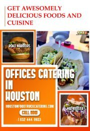 Get Awesomely Delicious Foods and Cuisine from Local Food Truck Catering In Houston