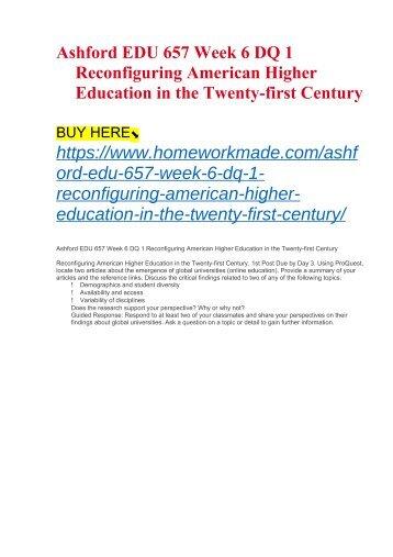 Ashford EDU 657 Week 6 DQ 1 Reconfiguring American Higher Education in the Twenty-first Century