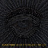 Henry Hussey 'We Live in the Remains of the Gods'