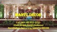 Call/WA +62 812-1731-0549,JASA,PAKET,Dekorasi Pernikahan,Semarang,MANTU DECOR