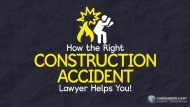 How the Right Construction Accident Lawyer Helps You