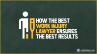 How the Best Work Injury Lawyer Ensures the Best Results