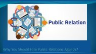 Why You Should Hire Public Relations Agency