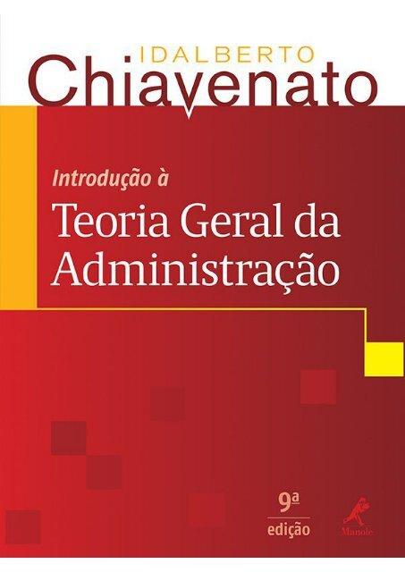 Chiavenato Introducao A Teoria Geral Da Administracao 9ª Edicao 2014