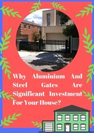 Why Aluminium And Steel Gates Are Significant Investment For Your House?