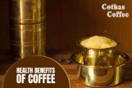 Health Benefits of Coffee | Νutrіеnts Іn Соffее | Cothas Coffee