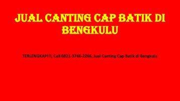 TERLENGKAP!!!, Call 0821-3746-2266, Jual Canting Cap Batik di Bengkulu