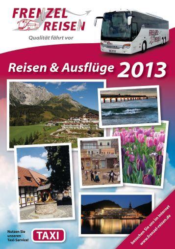 Katalog - Reisen & Ausflüge 2013 - Frenzel Reisen KG
