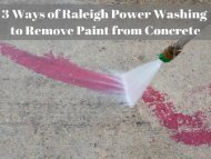 3 Ways of Raleigh Power Washing to Remove Paint from Concrete by Peak Pressure Washing