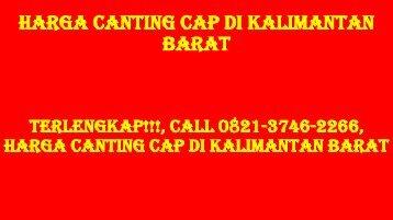 TERLENGKAP!!!, Call 0821-3746-2266, Harga Canting Cap di Kalimantan Barat