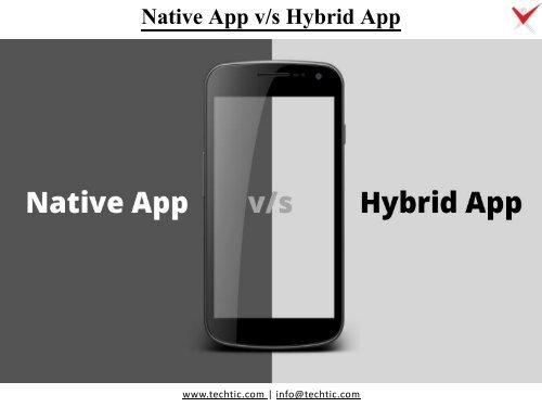 Guide of Mobile App Development: Native App v/s Hybrid App