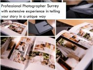 Professional Photographer Surrey with extensive experience in telling your story in a unique way