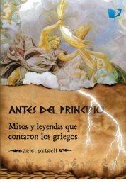 Antes del principio - Mitos y Leyendas que contaron los griegos.