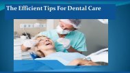 The Efficient Tips For Dental Care