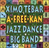 LIBRETO [interactivo] CD Ximo Tebar A-Free-Kan Jazz Dance Big Band [2019] - Español