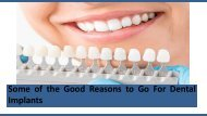 Some of the Good Reasons to Go For Dental Implants