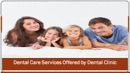Dental Care Services Offered by Dental Clinic