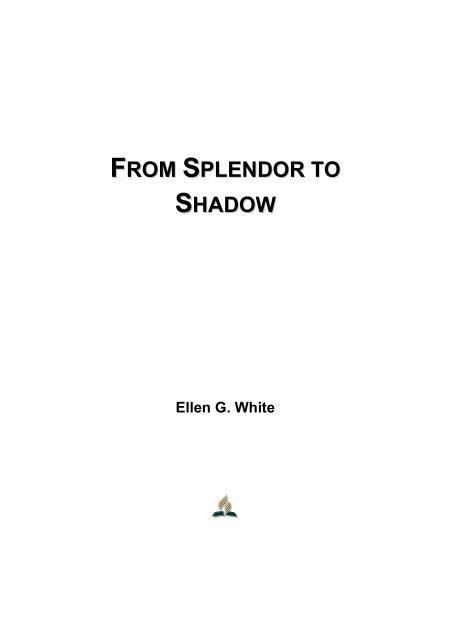 From Splendor to Shadow - Ellen G. White
