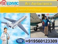 Get Affordable Air Ambulance Service in Jamshedpur and Silchar by Medivic Aviation