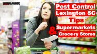 Pest Control Lexington SC Tips for Supermarkets and Grocery Stores