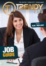 Themen: TRENDYone | Job Guide Frühjahr 2017 | Region Ulm / Neu-Ulm