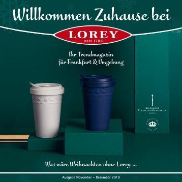 Willkommen Zuhause bei LOREY. Ihr Trendmagazin für Frankfurt & Umgebung November-Dezember 2019