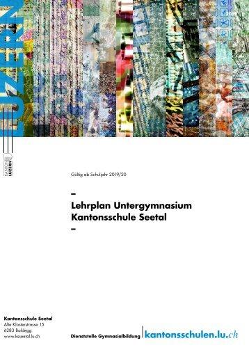 Kantonsschule Seetal, Lehrplan Untergymnasium, gültig ab Schuljahr 2019/20