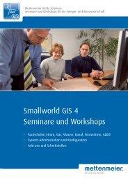 Smallworld GIS 4 Seminare und Workshops - Mettenmeier GmbH