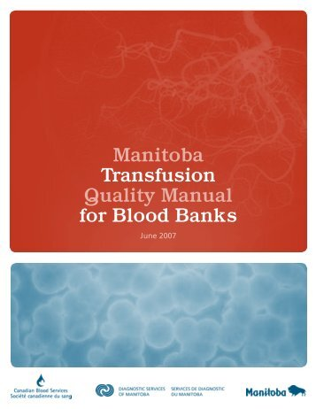 Manitoba Transfusion Quality Manual for Blood Banks - Diagnostic ...