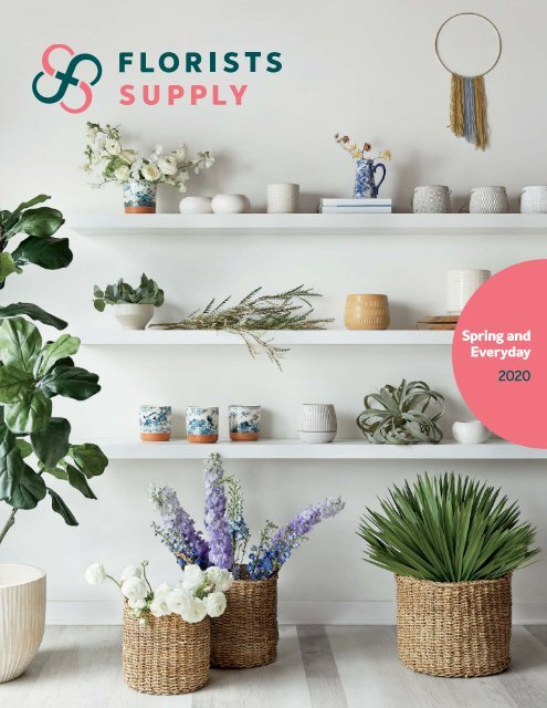 2020 Florists Supply Spring And Everyday Catalogue
