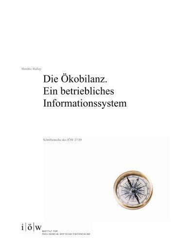Die Ökobilanz. Ein betriebliches Informationssystem - Institut für ...