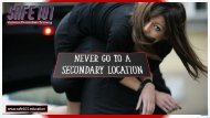 SAFE 101 Never Go To A Secondary Location