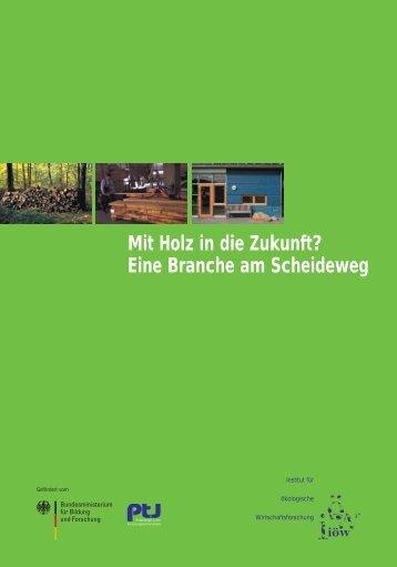 Mit Holz in die Zukunft? - Institut für ökologische Wirtschaftsforschung
