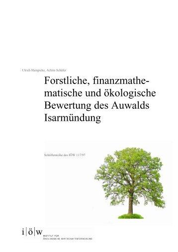 Forstliche, finanzmathematische und ökologische Bewertung des ...