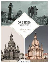 Dresden in drei Zeiten / Dresden in three eras