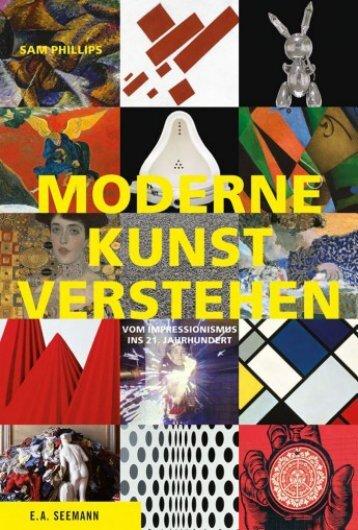 Leseprobe: Moderne Kunst verstehen - Vom Impressionismus ins 21. Jahrhundert