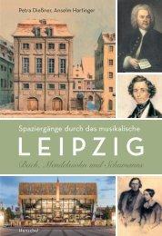 Leseprobe: Bach, Mendelssohn und Schumanns - Spaziergänge durch das musikalische Leipzig