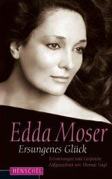 Leseprobe: Edda Moser. Ersungenes Glück - Erinnerungen und Gespräche. Aufgezeichnet von Thomas Voigt