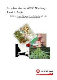 Schriftenreihe der ARGE Nürnberg Band 1: Sucht - Jobcenter