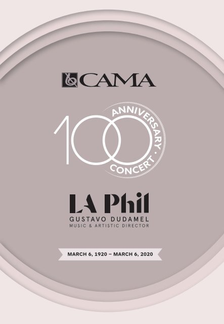 CAMA + LA Phil / Gala 100th Anniversary Concert / 100 Years to the Day / March 6, 1920 – March 6, 2020 / International Series at The Granada Theatre