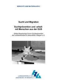 Sucht und Migration Suchtprävention und - Landeszentrale für ...