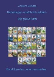 Kartenlegen ausführlich erklärt - Die Lenormandkarten und die grosse Tafel Lenormand lernen Band 2 (Leseprobe)