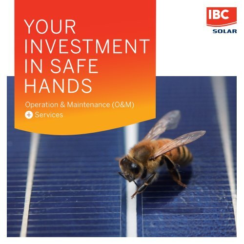Your investment in safe hands. Operation and Maintenance from IBC SOLAR.