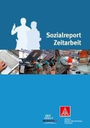 Sozialreport Zeitarbeit - IG Metall Bezirk Berlin-Brandenburg-Sachsen