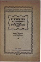 Életképek a keresztyén szeretet munkamezejéről (Budapest, 1914)