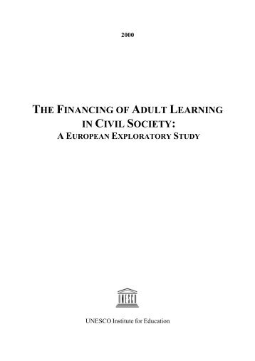 The Financing of Adult Learning in Civil Society: A European - unesco