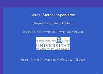 Kerne, Sterne, Hyperkerne Jürgen Schaffner–Bielich - Institut für ...