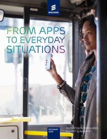 From Apps to Everyday Situations - Ericsson