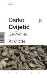 Darko Cvijetić - Ježene kožice