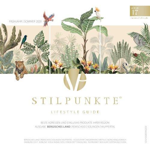 STILPUNKTE Lifestyle Guide Ausgabe 17 Bergisches Land - Frühjahr/Sommer 2020